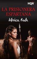 La prisionera espartana - África Ruh