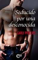 Seducido por una desconocida - Carly Phillips