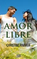 Amor libre - Christine Rimmer