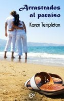 Arrastrados al paraíso - Karen Templeton