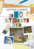 De 10 dyr: De 10 største dyr - Kristoffer J. Andersen