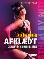 Afklædt - Giselle: Och himlen Därtill - Nina Parker