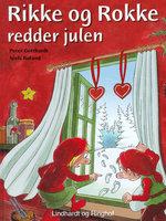 Rikke og Rokke redder julen - Peter Gotthardt