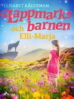 Lappmarksbarnen och Elli-Marja. - Elisabet Kågerman