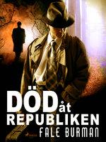 Död åt republiken - Fale Burman