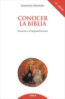 Conocer la Biblia. Iniciación a la Sagrada Escritura - Josemaría Monforte Revuelta