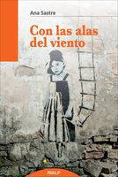 Con las alas del viento - Ana Sastre Gallego