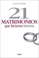21 matrimonios que hicieron historia - Gerardo Castillo Ceballos