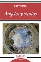 Ángeles y santos - Scott Hahn