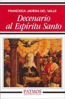 Decenario al Espíritu Santo - Francisca Javiera del Valle