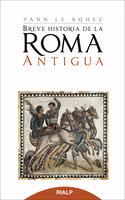 Breve Historia de la Roma antigua - Yann le Bohec