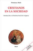 Cristianos en la sociedad - Domènec Melé Carné