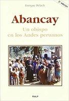 Abancay. Un obispo en los Andes peruanos - Enrique Pèlach Feliú