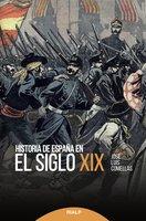 Historia de España en el siglo XIX - José Luis Comellas García-Lera