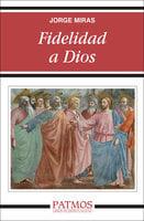 Fidelidad a Dios - Jorge Manuel Miras Pouso