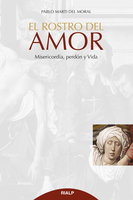 El rostro del Amor - Pablo Marti del Moral