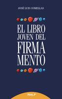 El libro joven del firmamento - José Luis Comellas García-Lera