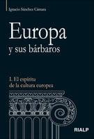 Europa y sus bárbaros - Ignacio Sánchez Cámara