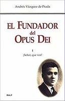 El Fundador del Opus Dei. I. ¡Señor, que vea! - Andrés Vázquez de Prada