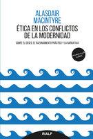 Ética en los conflictos de la modernidad - Alasdair MacIntyre