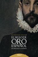 El siglo de oro español - Mariano Fazio Fernández