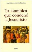 La asamblea que condenó a Jesucristo - Augustin y Josep Lémann