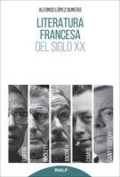 Literatura francesa del siglo XX - Alfonso López Quintás