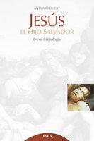 Jesús, el hijo salvador - Antonio Ducay Real