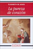 La pureza de corazón - Elisabeth de Jesús