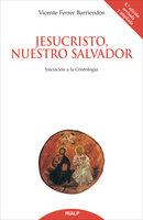 Jesucristo, nuestro Salvador - Vicente Ferrer Barriendos