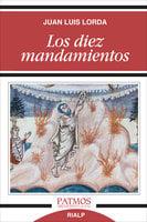 Los diez mandamientos - Juan Luis Lorda Iñarra