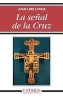 La señal de la Cruz - Juan Luis Lorda Iñarra
