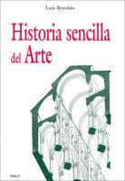 Historia sencilla del arte - Luis Borobio Navarro