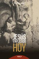 Jesús explicado hoy - José Benito Cabaniña