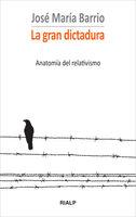 La gran dictadura - José María Barrio Maestre