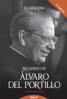 Recuerdo de Alvaro del Portillo, Prelado del Opus Dei - Salvador Bernal Fernández