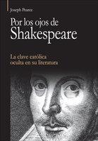 Por los ojos de Shakespeare - Joseph Pearce