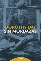 Sin mordazas - Dorothy Day