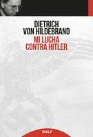 Mi lucha contra Hitler - Dietrich von Hildebrand