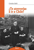 ¿Te atreverías a ir a Chile? - Cristián Sahli Lecaros