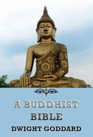 A Buddhist Bible - Dwight Goddard