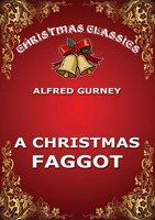 A Christmas Faggot - Alfred Gurney