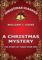 A Christmas Mystery - Willima J. Locke