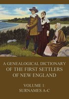 A genealogical dictionary of the first settlers of New England, Volume 1 - James Savage