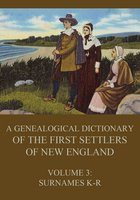 A genealogical dictionary of the first settlers of New England, Volume 3 - James Savage