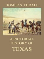 A pictorial history of Texas - Homer S. Thrall