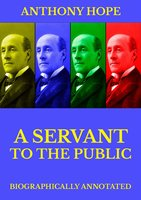 A Servant of the Public - Anthony Hope