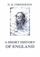 A Short History of England - Gilbert Keith Chesterton
