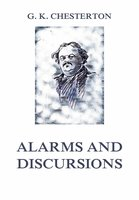 Alarms and Discursions - Gilbert Keith Chesterton