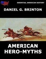 American Hero-Myths - Daniel G. Brinton